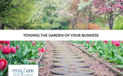 Tending the Garden of Your Business